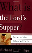 What is the Lord's Supper? by Richard D.…