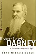 Robert Lewis Dabney: A Southern Presbyterian…