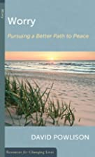 Worry: Pursuing a Better Path to Peace…