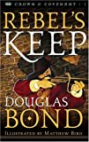 Bond, Douglas: Rebel's Keep