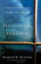 Treasures in Darkness: A Grieving Mother…