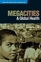 Megacities & Public Health by Omar A. Khan