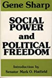 Sharp, Gene: Social Power and Political Freedom