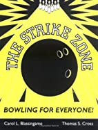 The Strike Zone: Bowling for Everyone! by…