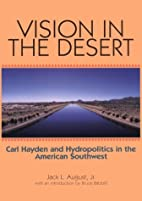 Vision in the Desert: Carl Hayden and…