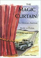 The Magic Curtain: The Mexican-American…