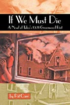If We Must Die: A Novel of Tulsa's 1921…