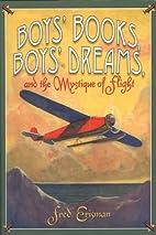 Boys' Books, Boys' Dreams, and the Mystique…