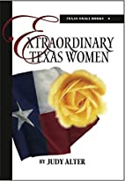 Extraordinary Texas women by Judy Alter