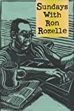 Rozelle, Ron: Sundays with Ron Rozelle