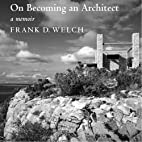 On becoming an architect : a memoir by Frank…