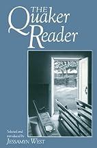 The Quaker Reader by Jessamyn West