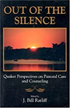 Out of the Silence: Quaker Perspectives on…