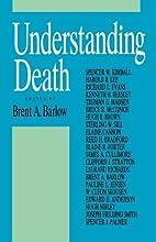 Understanding Death by Brent A. Barlow