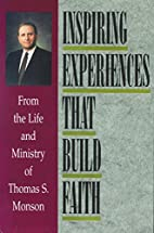 Inspiring Experiences That Build Faith: From…