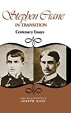 Stephen Crane in Transition: Centenary…