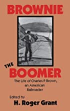 Brownie the Boomer: The Life of Charles P.…