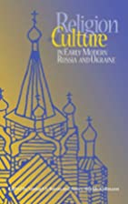 Religion and Culture in Early Modern Russia…