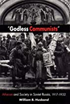Godless Communists: Atheism and Society in…