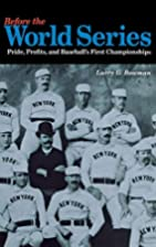 Before the World Series: Pride, Profits, and…