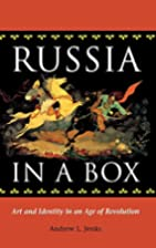 Russia In A Box: Art And Identity In An Age…
