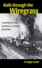Rails Through the Wiregrass: A History of…