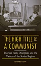 The High Title of a Communist: Postwar Party…