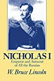 Lincoln, W. Bruce: Nicholas I: Emperor and Autocrat of All the Russias
