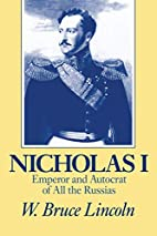 Nicholas I: Emperor and Autocrat of All the…