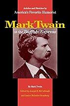 Mark Twain at the Buffalo Express : Articles…