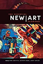 The Essential New Art Examiner by Terri…