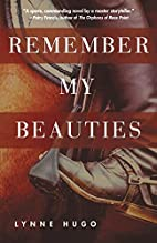 Remember My Beauties by Lynne Hugo