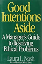 Good Intentions Aside: A Manager's Guide to…