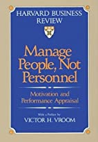Manage People, Not Personnel: Motivation and…