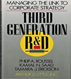 Roussel, Philip A.: Third Generation R & D: Managing the Link to Corporate Strategy