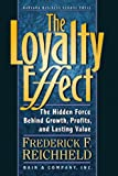 Reichheld, Frederick F.: The Loyalty Effect: The Hidden Force Behind Growth, Profits, and Lasting Value