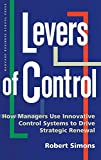 Robert Simons: Levers of Control: How Managers Use Innovative Control Systems to Drive Strategic Renewal