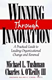 Tushman, Michael L.: Winning Through Innovation: A Practical Guide to Leading Organizational Change and Renewal