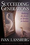 Ivan Lansberg: Succeeding Generations: Realizing the Dream of Families in Business