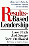 Ulrich, David: Results-Based Leadership