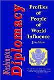Shaw, John: Washington Diplomacy: Profiles of People of World Influence