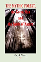 The Mythic Forest, the Green Man And the…