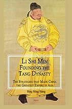 Li Shi Min, Founding theTang Dynasty:…
