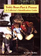 Teddy Bears Past and Present: A Collector's…