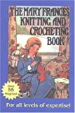 Fryer, Jane Eayre: Mary Frances Knitting and Crocheting Book: Or Adventures Among the Knitting People