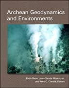 Archean Geodynamics And Environments…
