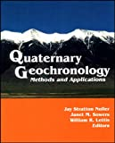 Sowers, Janet M.: Quaternary Geochronology: Methods and Applications