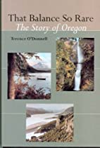 That Balance So Rare: The Story of Oregon by…