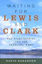 Waiting for Lewis And Clark: The…