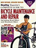[???]: Bicycling Magazine&#39;s Complete Guide to Bicycle Maintenance and Repair: Including Road Bikes and Mountain Bikes